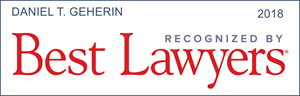 Daniel T. Geherin - Recognized by Best Lawyers